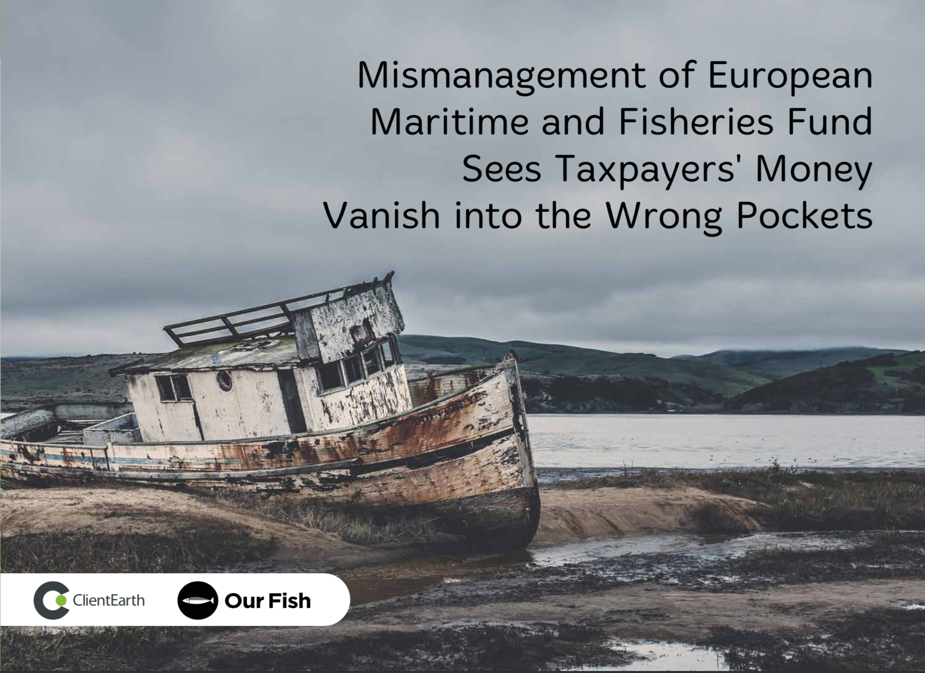 Mismanagement of European Maritime and Fisheries Fund Sees Taxpayers' Money Vanish into the Wrong Pockets