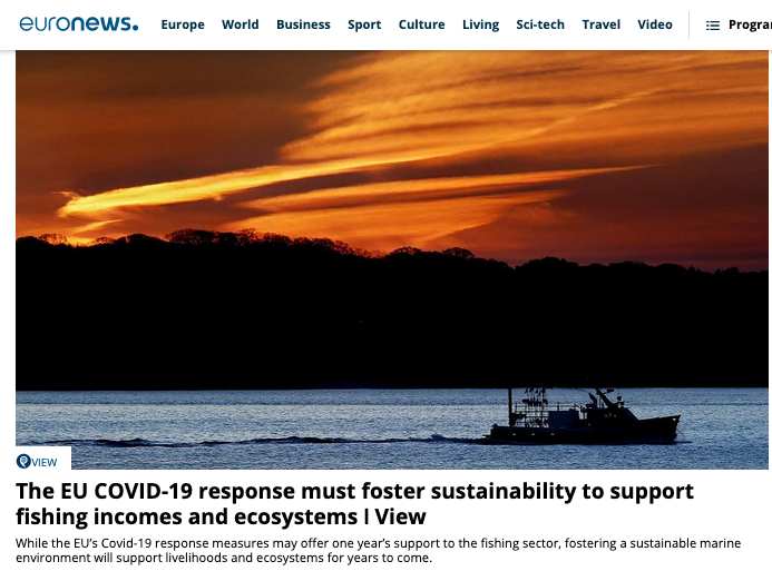 Euronews; The EU COVID-19 response must foster sustainability to support fishing incomes and ecosystems